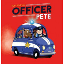 Officer Pete by Ruth Wielockx, 9781605373782