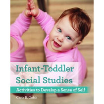 Infant-Toddler Social Studies: Activities to Develop a Sense of Self by Carla B. Goble, 9781605545608