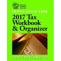 Family Child Care 2017 Tax Workbook & Organizer by Tom Copeland, 9781605545660