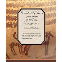 The Albert N Yanza Great Basin of the Nile by Sir Samuel White Baker, 9781605976518