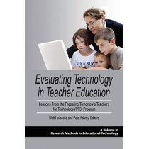 Evaluating Technology in Teacher Education: Lessons From the Preparing Tomorrow's Teachers for Technology (PT3) Program by Walt Heinecke, 9781607521341