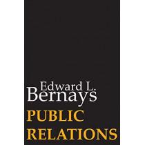 Public Relations by Edward L Bernays, 9781607967125