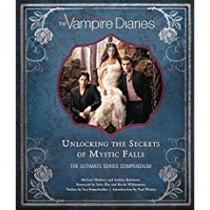 The Vampire Diaries: Unlocking the Secrets of Mystic Falls by Michael, 9781608877225