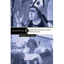 Augustine and the Fundamentalist's Daughter by Margaret R Miles, 9781608997596