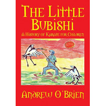 The Little Bubishi: A History of Karate for Children by Andrew O'Brien, 9781609117177