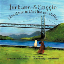 Jackson and Auggie: Adventure in the Hudson Valley by Ren E Pearce, 9781609764593