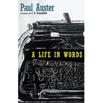 A Life In Words by Paul Auster, 9781609807771