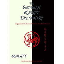 Shotokan Karate Dictionary: Japanese Technical Terms Used in Karate by Schlatt, 9781610353380