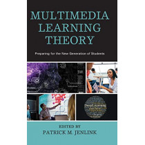 Multimedia Learning Theory: Preparing for the New Generation of Students by Patrick M. Jenlink, 9781610488488