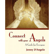 Connect with Your Angels: A Guide for Everyone by Jenny D'Angelo, 9781611701616