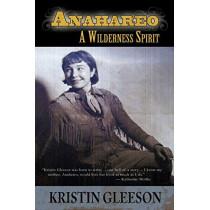 Anahareo: A Wilderness Spirit by Kristin Gleeson, 9781611792201