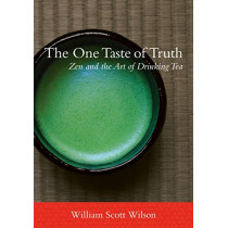 The One Taste Of Truth by William Scott Wilson, 9781611800265