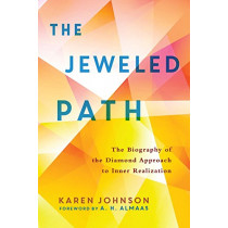 The Jeweled Path: The Biography of the Diamond Approach to Inner Realization by Karen Johnson, 9781611804355