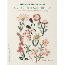 A Year of Embroidery: A Month-to-Month Collection of Motifs for Seasonal Stitching by Yumiko Higuchi, 9781611804720