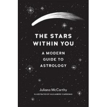 The Stars within You: A Modern Guide to Astrology by Juliana Mccarthy, 9781611805116