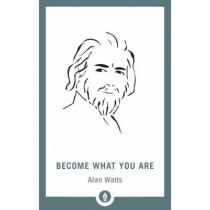 Become What You Are by Alan Watts, 9781611805796