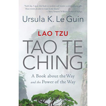 Lao Tzu: Tao Te Ching: A Book about the Way and the Power of the Way by Ursula K. Le Guin, 9781611807240