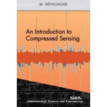 An Introduction to Compressed Sensing by M. Vidyasagar, 9781611976113