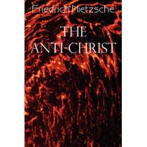 The Anti-Christ by Friedrich Wilhelm Nietzsche, 9781612039633