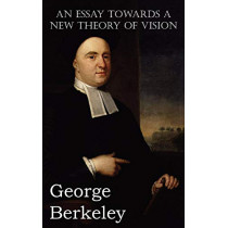 An Essay Towards a New Theory of Vision by George Berkeley, 9781612039817