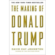 The Making of Donald Trump by David Cay Johnston, 9781612196879