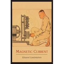 Magnetic Current by Edward Leedskalnin, 9781614271147