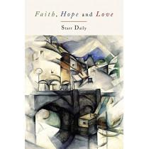Faith, Hope, and Love by Starr Daily, 9781614275756