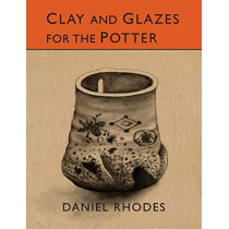 Clay and Glazes for the Potter by Daniel Rhodes, 9781614277996