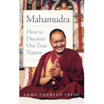Mahamudra: How to Discover Our True Nature by Lama Yeshe, 9781614293958