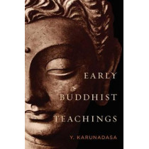 Early Buddhist Teachings by Y. Karunadasa, 9781614294528