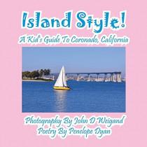 Island Style! a Kid's Guide to Coronado, California by Penelope Dyan, 9781614770909