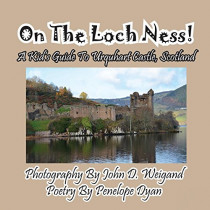 On the Loch Ness! a Kid's Guide to Urquhart Castle, Scotland by John D Weigand, 9781614771388