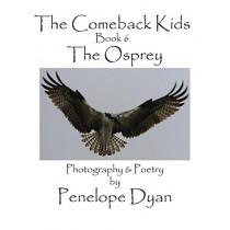 The Comeback Kids, Book 6, the Osprey by Penelope Dyan, 9781614772118