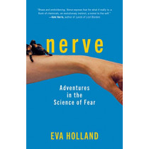 Nerve: Adventures in the Science of Fear by Eva Holland, 9781615196005