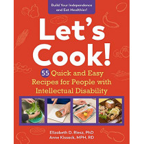 Let's Cook!: 55 Quick and Easy Recipes for People with Intellectual Disability by Elizabeth D Riesz, 9781615197668