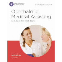 Ophthalmic Medical Assisting: An Independent Study Course Textbook and Online Exam: eBook and Online Code Card by Mary A. O'Hara, 9781615259502