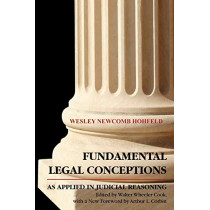 Fundamental Legal Conceptions as Applied in Judicial by Wesley Hohfeld, 9781616190514
