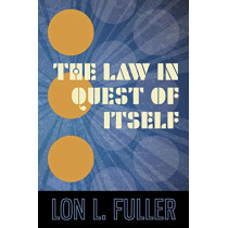The Law in Quest of Itself by Lon L Fuller, 9781616193218