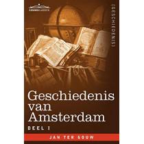 Geschiedenis Van Amsterdam - Deel I - In Zeven Delen by Jan Ter Gouw, 9781616407025