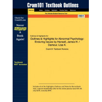 Outlines & Highlights for Abnormal Psychology: Enduring Issues by Hansell, James H. / Damour, Lisa K. by Cram101 Textbook Reviews, 9781616987374