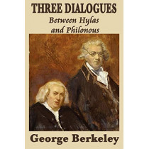Three Dialogues Between Hylas and Philonous by George Berkeley, 9781617201035