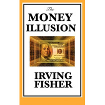 The Money Illusion by Irving Fisher, 9781617201806