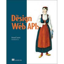 The Design of Web APIs by Arnaud Lauret, 9781617295102