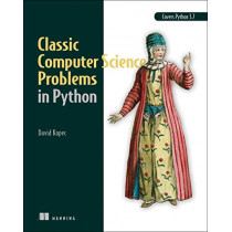 Classic Computer Science Problems in Python by David Kopec, 9781617295980
