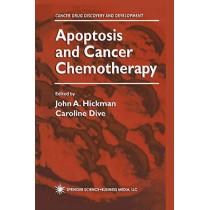 Apoptosis and Cancer Chemotherapy by John A. Hickman, 9781617371653