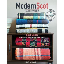 Modern Scot Patchwork: Bold Quilts Inspired by Iconic Tartans by Kathy Allen, 9781617455940