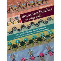 Stunning Stitches for Crazy Quilts: 480 Embroidered Seam Designs & 36 Stitch-Template Designs for Perfect Placement by K. Shaw, 9781617457739