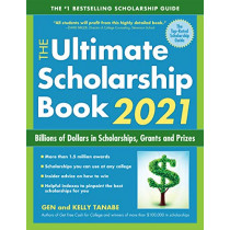 The Ultimate Scholarship Book 2021: Billions of Dollars in Scholarships, Grants and Prizes by Gen Tanabe, 9781617601545
