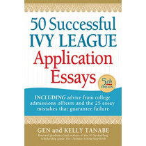 50 Successful Ivy League Application Essays by Gen Tanabe, 9781617601569