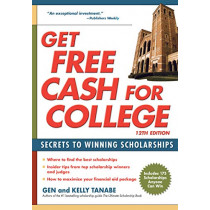 Get Free Cash for College: Secrets to Winning Scholarships by Gen Tanabe, 9781617601590
